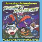 The Capture of the Crimson Cape (Amazing Adventures from Zoom's Academy, #2)