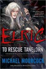 Elric: To Rescue Tanelorn (Chronicles of the Last Emperor of Melniboné #2)