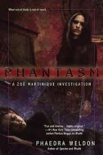 Phantasm (Zoë Martinique, #3)