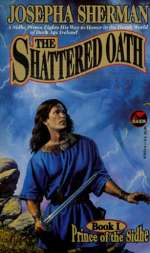The Shattered Oath (Prince of the Sidhe #1)