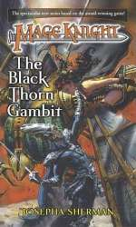The Black Thorn Gambit (Mage Knight #4)
