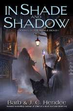 In Shade and Shadow (The Noble Dead, #7)