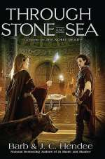 Through Stone and Sea (The Noble Dead #8)