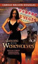 Dancing with Werewolves (Delilah Street, Paranormal Investigator #1)