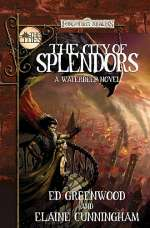 The City of Splendors: A Waterdeep Novel (Forgotten Realms: The Cities, #4)