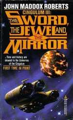 The Sword, the Jewel and the Mirror (Cingulum, #3)