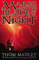 Marco and the Blade of Night (Marco, #2)
