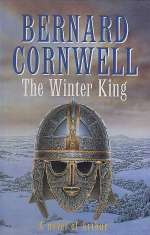 The Winter King - A Novel of Arthur (The Warlord Chronicles, #1)