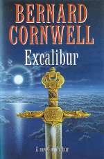 Excalibur – A Novel of Arthur (The Warlord Chronicles, #3)