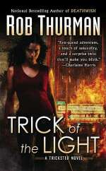 Trick of the Light (The Trickster Novels, #1)