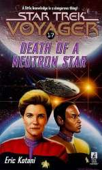 Death of a Neutron Star (Star Trek: Voyager (numbered novels), #17)