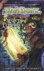 Stolen Prophecy (Mage Knight, #3)