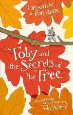 Toby and the Secrets of the Tree (Toby Alone, #2)