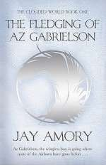 The Fledging of Az Gabrielson (The Clouded World #1)