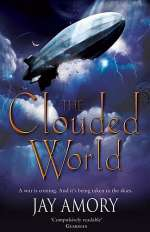 The Clouded World (The Clouded World (omnibus edition) #2)