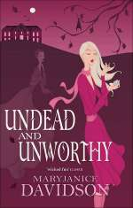 Undead and Unworthy (Queen Betsy / The Undead Series, #7)