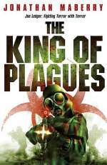 The King of Plagues (Joe Ledger and the Department of Military Science, #3)