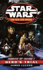 Agents of Chaos I: Hero's Trial (Star Wars: The New Jedi Order, #4)