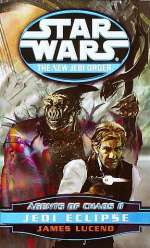 Agents of Chaos II: Jedi Eclipse (Star Wars: The New Jedi Order, #5)