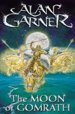 The Moon of Gomrath (The Weirdstone Trilogy, #2)