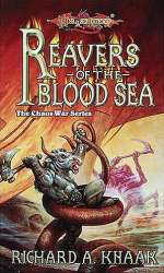 Reavers of the Blood Sea (Dragonlance: The Chaos War Series, #4)