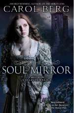 The Soul Mirror (Novels of the Collegia Magica, #2)