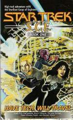 Have Tech, Will Travel (Star Trek: S.C.E. #1)
