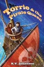 Torrie and the Pirate-Queen (Torrie Quests, #2)