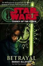 Betrayal (Star Wars: Legacy of the Force #1)