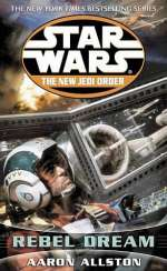 Enemy Lines I: Rebel Dream (Star Wars: The New Jedi Order #11)