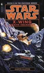 Wraith Squadron (Star Wars: The X-Wing Series #5)