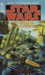 Solo Command (Star Wars: The X-Wing Series, #7)