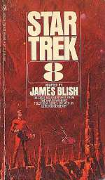 Star Trek 8 (James Blish's Star Trek, #8)
