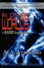In Other Worlds (Radix Tetrad #2)