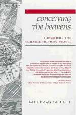 Conceiving the Heavens: Creating the Science Fiction Novel