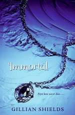 Immortal (Immortals (by Gillian Shields), #1)