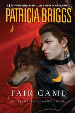 Fair Game (Alpha and Omega #3)