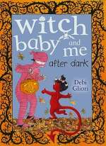 Witch Baby and Me After Dark (Witch Baby, #3)