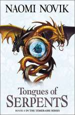 Tongues of Serpents (Temeraire #6)