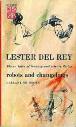 Robots and Changelings
