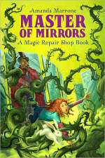 Master of Mirrors (The Magic Repair Shop Chronicles, #3)