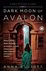 Dark Moon of Avalon (Twilight of Avalon Trilogy, #2)