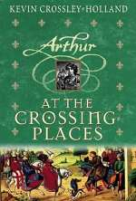 At the Crossing-Places (Arthur Trilogy, #2)
