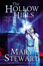 The Hollow Hills (Merlin / The Arthurian Saga, #2)