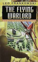 The Flying Warlord (The Adventures of Conrad Stargard, #4)