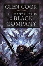 The Many Deaths of the Black Company (The Black Company (omnibus editions), #4)