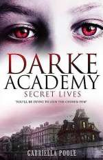 Secret Lives (Darke Academy, #1)