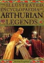 The Illustrated Encyclopedia of Arthurian Legends