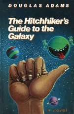 The Hitchhiker's Guide to the Galaxy (The Hitchhiker's Guide to the Galaxy, #1)