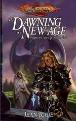 The Dawning of a New Age (Dragonlance: Dragons of a New Age #1)